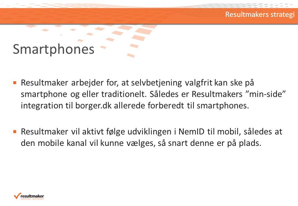 Smartphones  Resultmaker arbejder for, at selvbetjening valgfrit kan ske på smartphone og eller traditionelt.