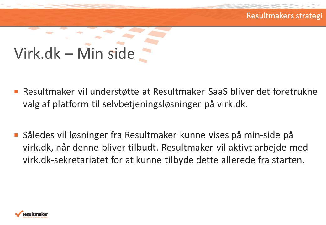 Virk.dk – Min side  Resultmaker vil understøtte at Resultmaker SaaS bliver det foretrukne valg af platform til selvbetjeningsløsninger på virk.dk.