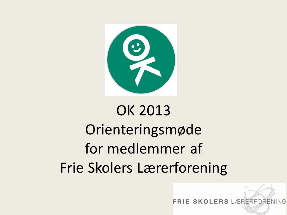 OK 2013 Orienteringsmøde for medlemmer af Frie Skolers Lærerforening