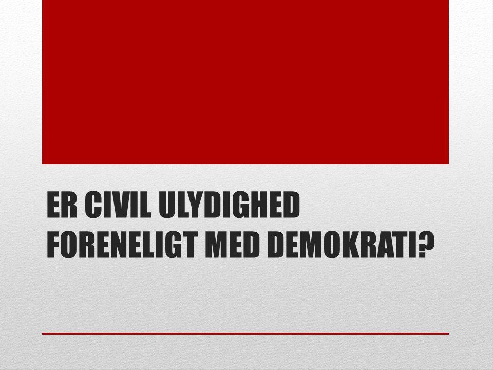 ER CIVIL ULYDIGHED FORENELIGT MED DEMOKRATI
