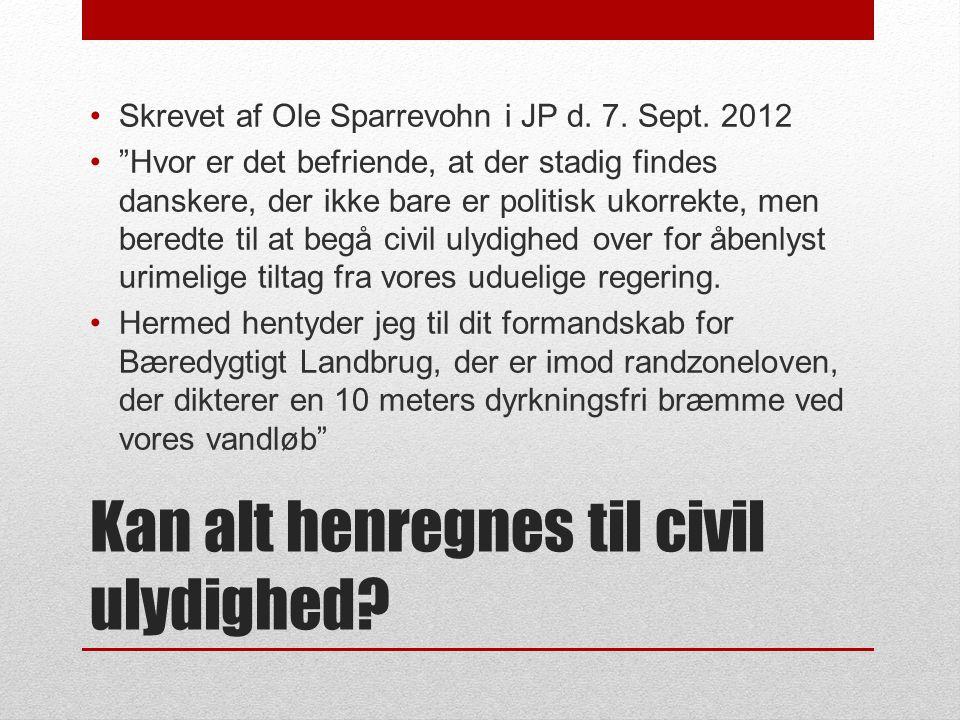 Kan alt henregnes til civil ulydighed. •Skrevet af Ole Sparrevohn i JP d.