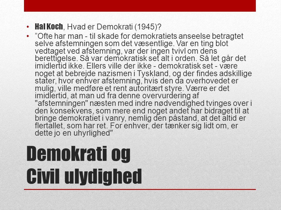 Demokrati og Civil ulydighed • Hal Koch, Hvad er Demokrati (1945).