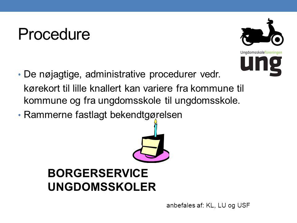 Procedure • De nøjagtige, administrative procedurer vedr.