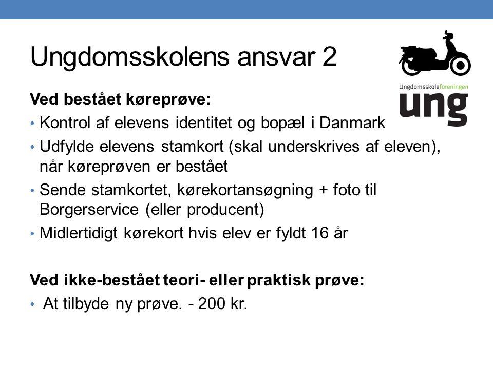 Ungdomsskolens ansvar 2 Ved bestået køreprøve: • Kontrol af elevens identitet og bopæl i Danmark • Udfylde elevens stamkort (skal underskrives af eleven), når køreprøven er bestået • Sende stamkortet, kørekortansøgning + foto til Borgerservice (eller producent) • Midlertidigt kørekort hvis elev er fyldt 16 år Ved ikke-bestået teori- eller praktisk prøve: • At tilbyde ny prøve.