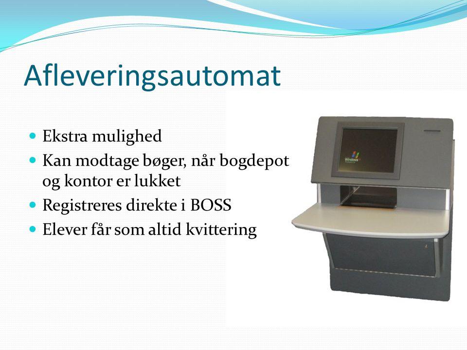 Afleveringsautomat  Ekstra mulighed  Kan modtage bøger, når bogdepot og kontor er lukket  Registreres direkte i BOSS  Elever får som altid kvittering