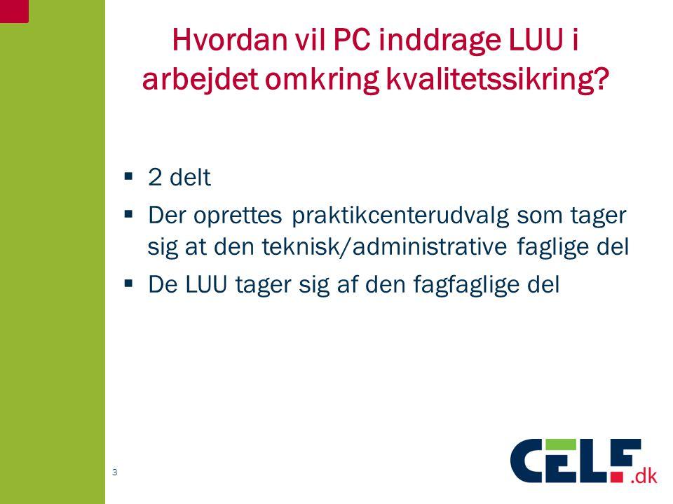 Hvordan vil PC inddrage LUU i arbejdet omkring kvalitetssikring.