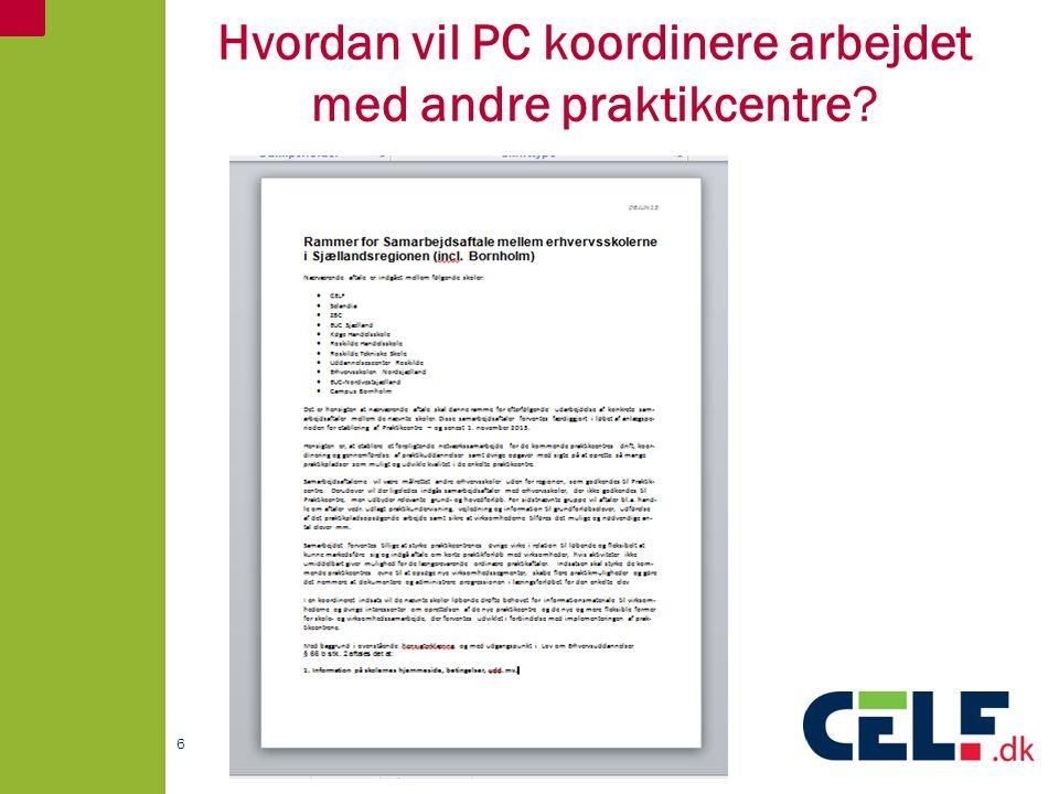 Hvordan vil PC koordinere arbejdet med andre praktikcentre 6