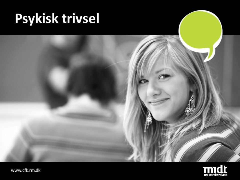 Psykisk trivsel www.cfk.rm.dk