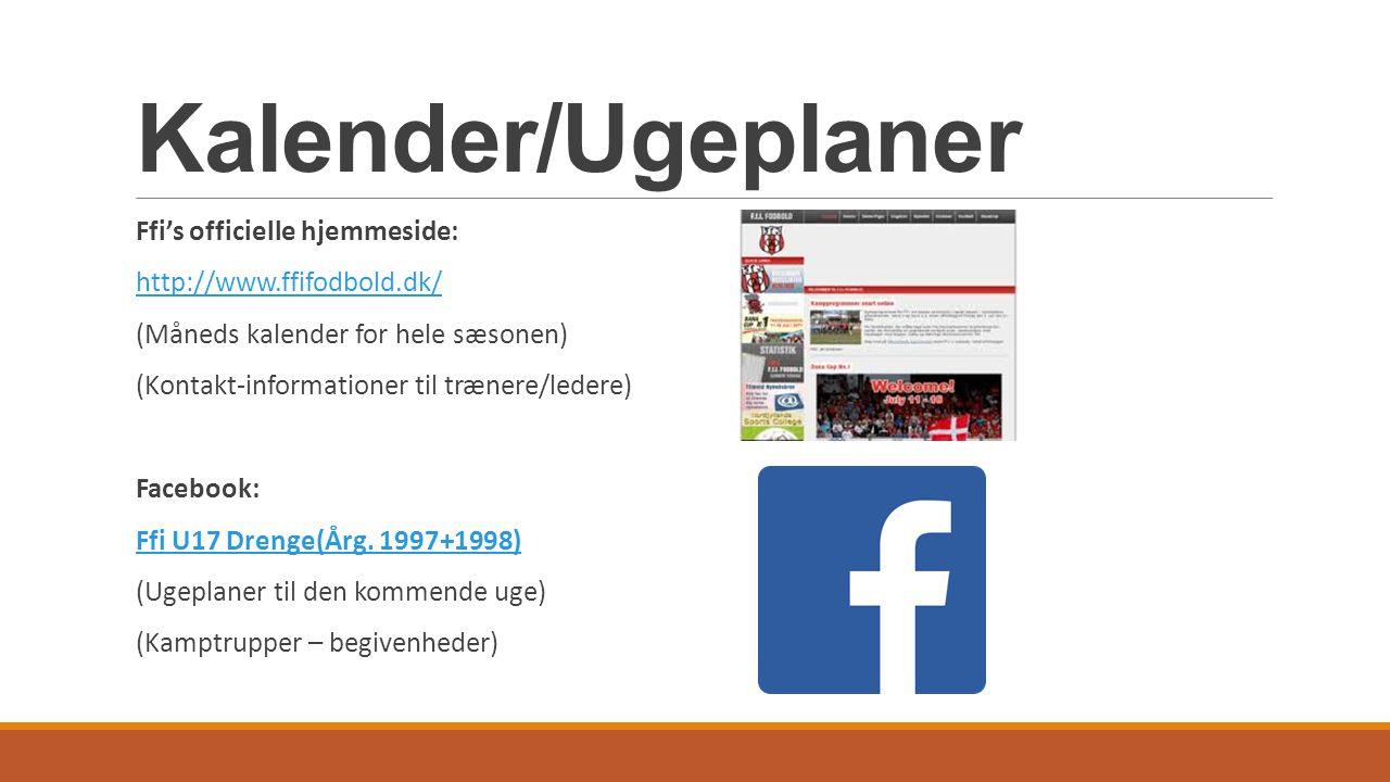 Kalender/Ugeplaner Ffi's officielle hjemmeside: http://www.ffifodbold.dk/ (Måneds kalender for hele sæsonen) (Kontakt-informationer til trænere/ledere) Facebook: Ffi U17 Drenge(Årg.
