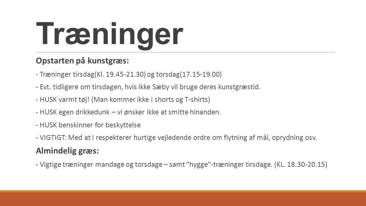 Træninger Opstarten på kunstgræs: - Træninger tirsdag(Kl.