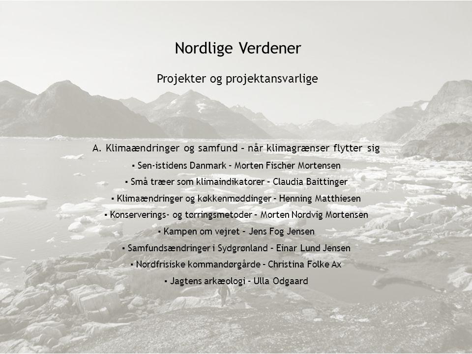 Nordlige Verdener Projekter og projektansvarlige A.