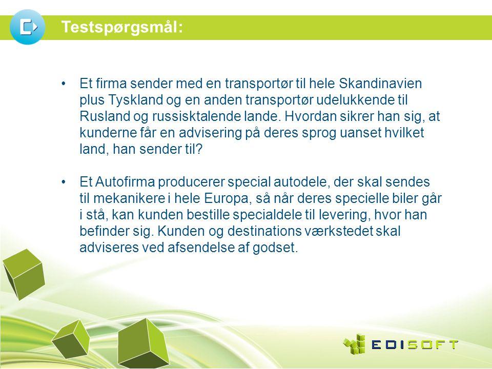 Testspørgsmål: •Et firma sender med en transportør til hele Skandinavien plus Tyskland og en anden transportør udelukkende til Rusland og russisktalende lande.