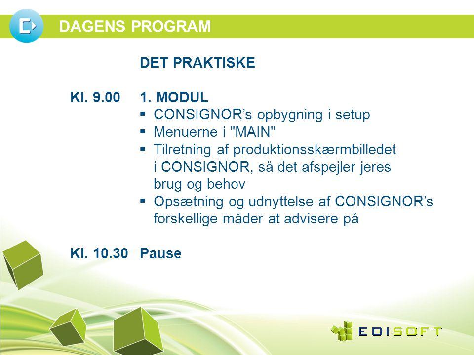 DAGENS PROGRAM DET PRAKTISKE Kl. 9.001.
