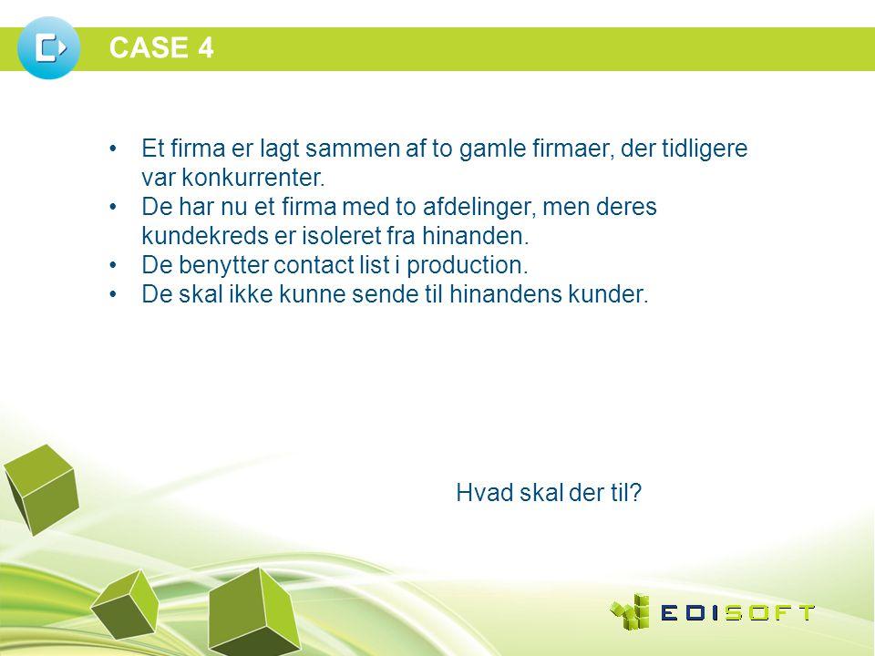 CASE 4 •Et firma er lagt sammen af to gamle firmaer, der tidligere var konkurrenter.