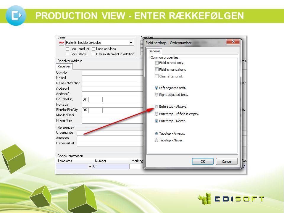 PRODUCTION VIEW - ENTER RÆKKEFØLGEN