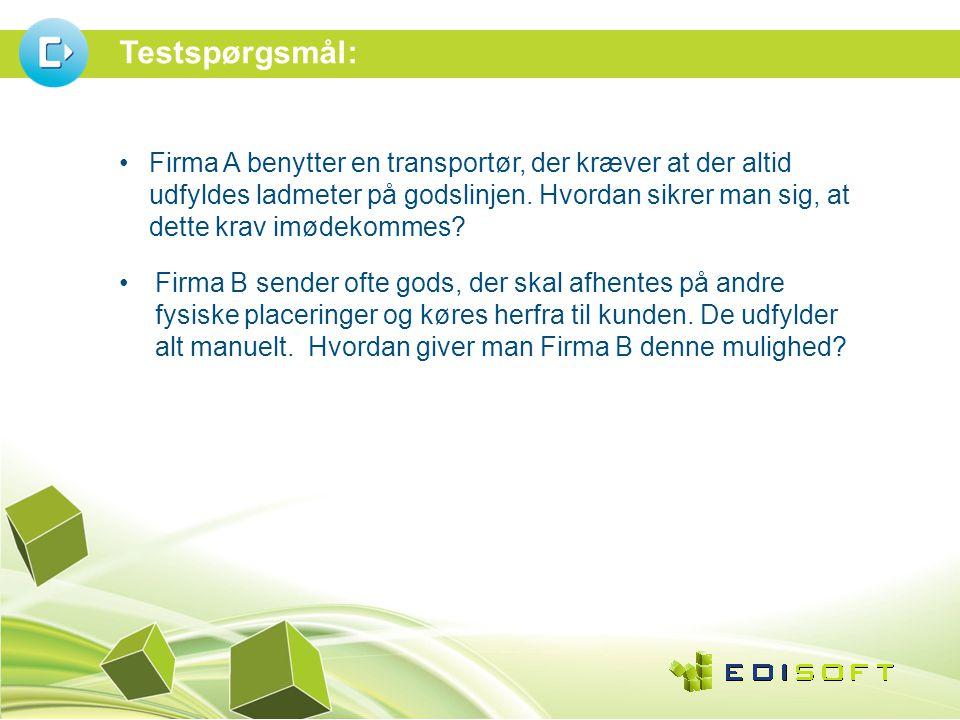 Testspørgsmål: •Firma A benytter en transportør, der kræver at der altid udfyldes ladmeter på godslinjen.