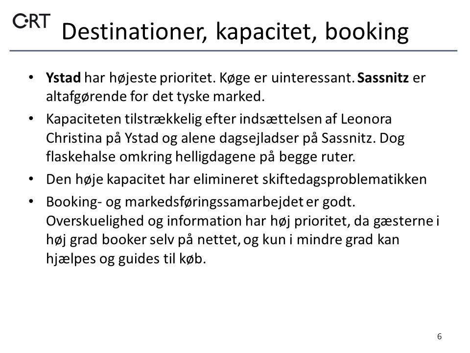 Destinationer, kapacitet, booking 6 • Ystad har højeste prioritet.