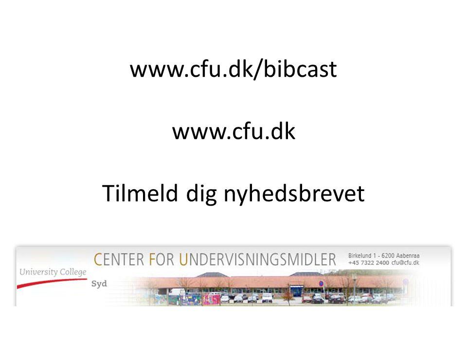 www.cfu.dk/bibcast www.cfu.dk Tilmeld dig nyhedsbrevet
