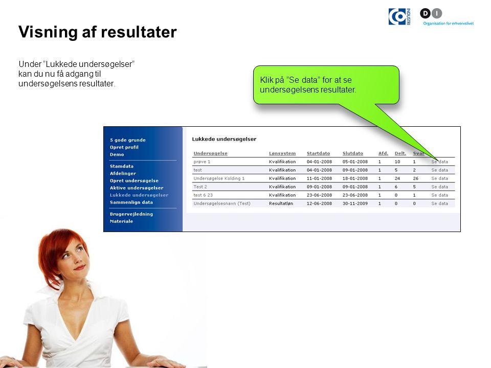 Visning af resultater Under Lukkede undersøgelser kan du nu få adgang til undersøgelsens resultater.