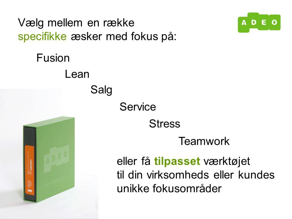 Vælg mellem en række specifikke æsker med fokus på: eller få tilpasset værktøjet til din virksomheds eller kundes unikke fokusområder Salg Service Stress Fusion Teamwork Lean