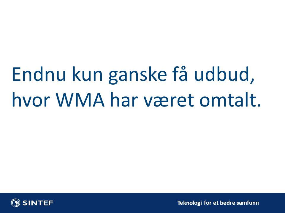 Teknologi for et bedre samfunn Endnu kun ganske få udbud, hvor WMA har været omtalt.