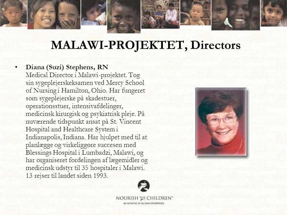 MALAWI-PROJEKTET, Directors •Diana (Suzi) Stephens, RN Medical Director i Malawi-projektet.