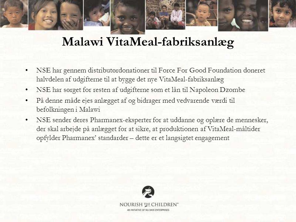 •NSE har gennem distributørdonationer til Force For Good Foundation doneret halvdelen af udgifterne til at bygge det nye VitaMeal-fabriksanlæg •NSE har sørget for resten af udgifterne som et lån til Napoleon Dzombe •På denne måde ejes anlægget af og bidrager med vedvarende værdi til befolkningen i Malawi •NSE sender deres Pharmanex-eksperter for at uddanne og oplære de mennesker, der skal arbejde på anlægget for at sikre, at produktionen af VitaMeal-måltider opfylder Pharmanex' standarder – dette er et langsigtet engagement