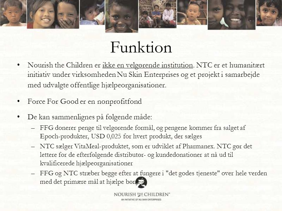 Funktion •Nourish the Children er ikke en velgørende institution.