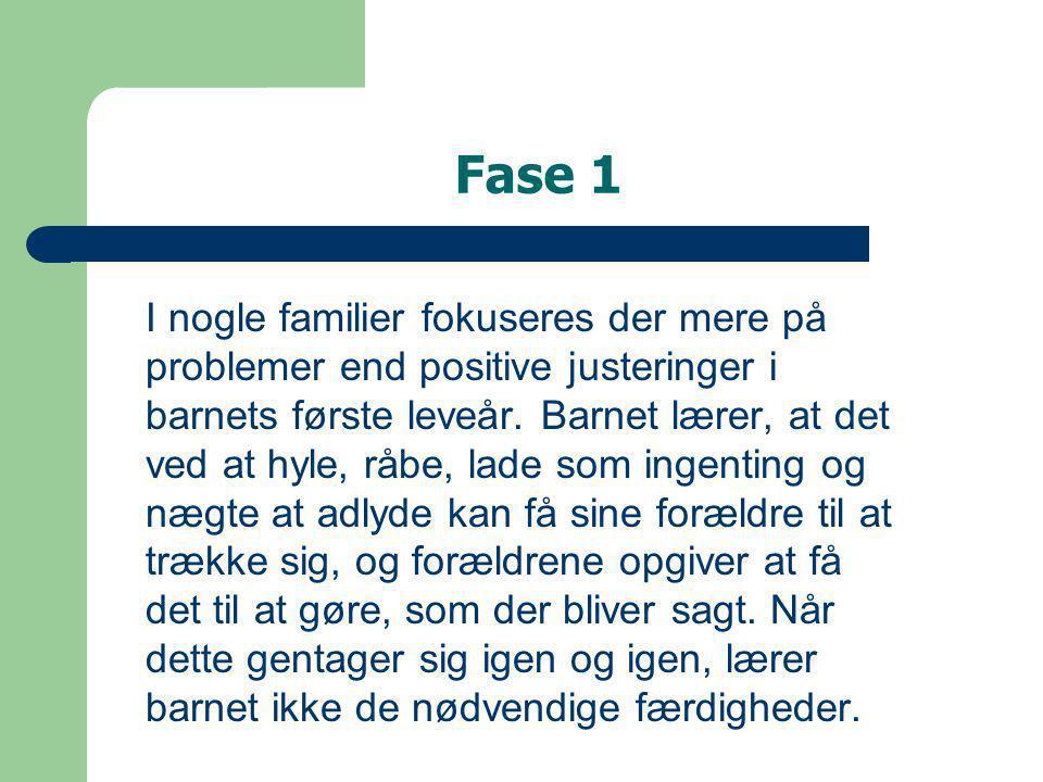 Fase 1 I nogle familier fokuseres der mere på problemer end positive justeringer i barnets første leveår.
