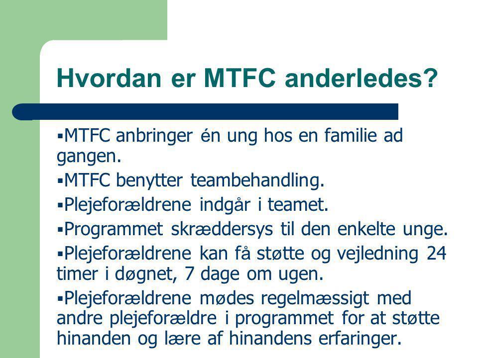 Hvordan er MTFC anderledes.  MTFC anbringer é n ung hos en familie ad gangen.