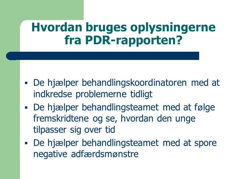 Hvordan bruges oplysningerne fra PDR-rapporten.