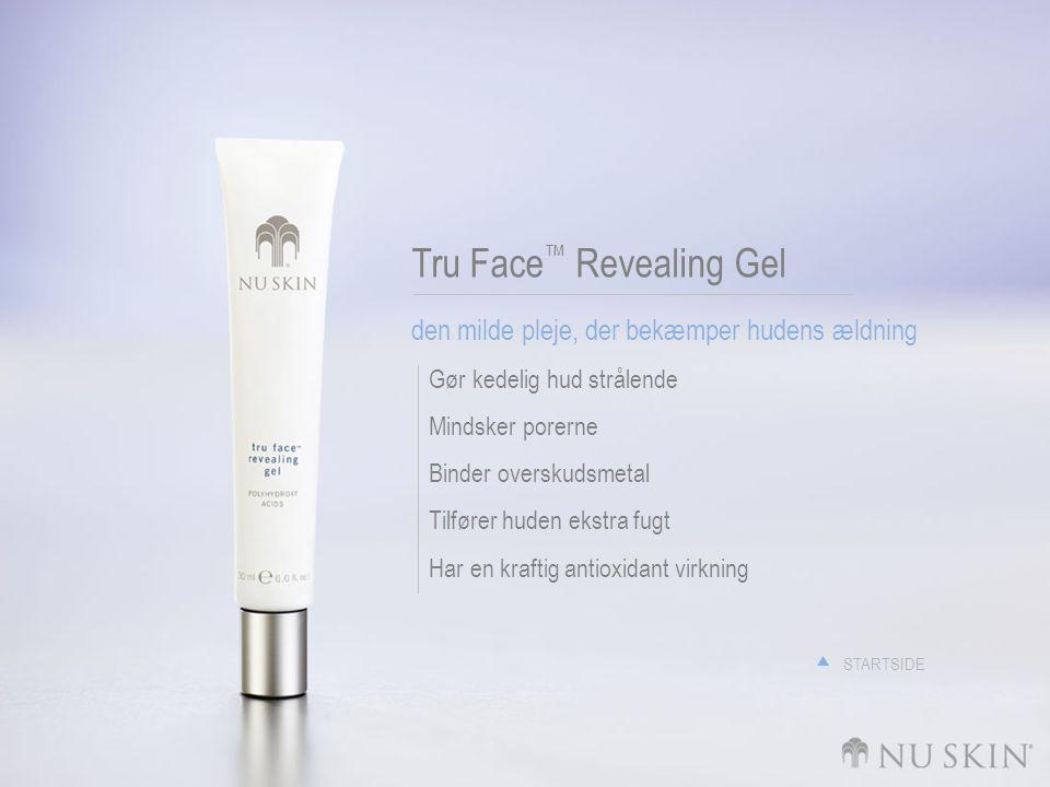 Tru Face ™ Revealing Gel den milde pleje, der bekæmper hudens ældning Gør kedelig hud strålende Mindsker porerne Binder overskudsmetal Tilfører huden ekstra fugt Har en kraftig antioxidant virkning STARTSIDE