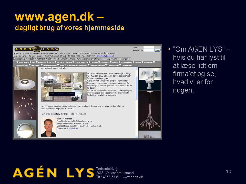 """Torbenfeldvej 1 2665Vallensbæk strand Tlf.: 4353 5335 – www.agen.dk 10 www.agen.dk – dagligt brug af vores hjemmeside •""""Om AGEN LYS"""" – hvis du har lys"""