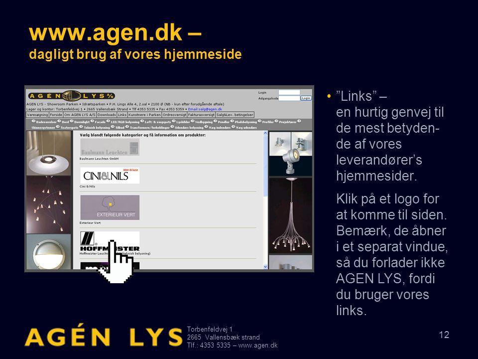"""Torbenfeldvej 1 2665Vallensbæk strand Tlf.: 4353 5335 – www.agen.dk 12 www.agen.dk – dagligt brug af vores hjemmeside •""""Links"""" – en hurtig genvej til"""