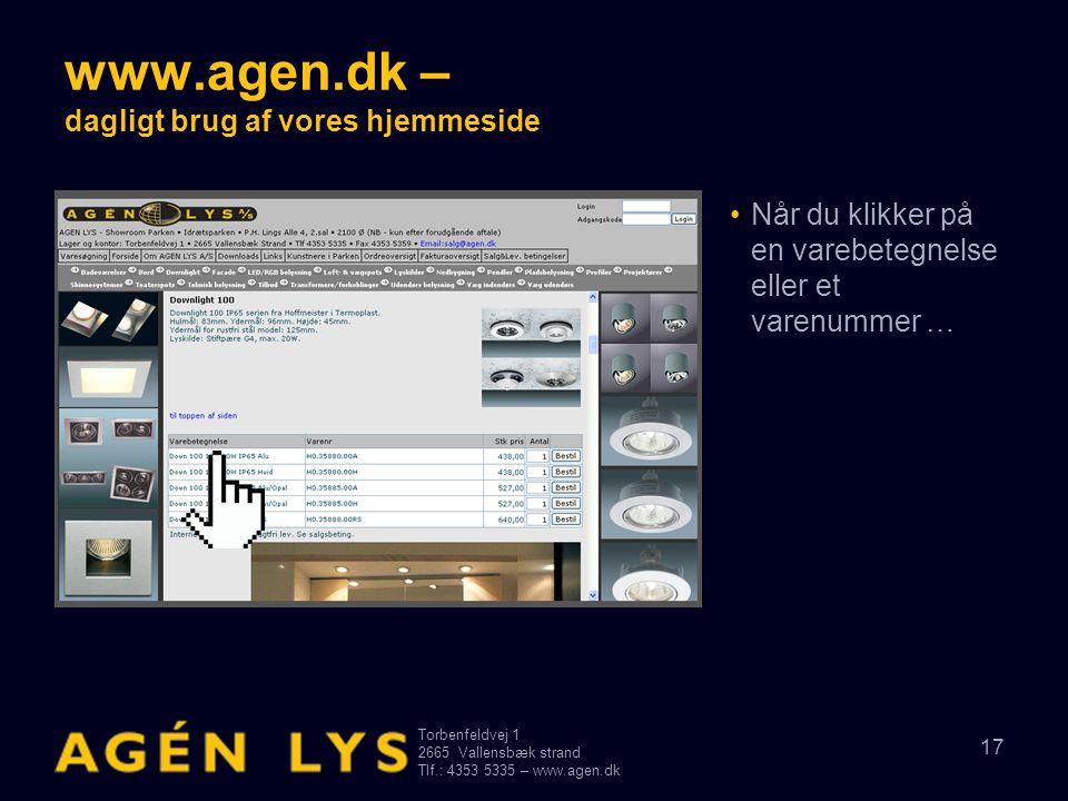 Torbenfeldvej 1 2665Vallensbæk strand Tlf.: 4353 5335 – www.agen.dk 17 www.agen.dk – dagligt brug af vores hjemmeside •Når du klikker på en varebetegn