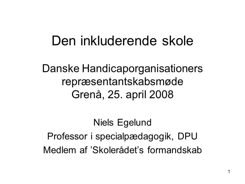 1 Den inkluderende skole Danske Handicaporganisationers repræsentantskabsmøde Grenå, 25.