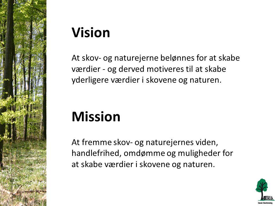 Vision At skov- og naturejerne belønnes for at skabe værdier - og derved motiveres til at skabe yderligere værdier i skovene og naturen.