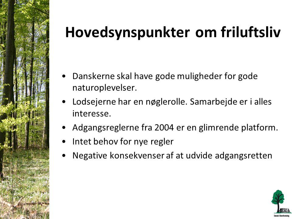 Hovedsynspunkter om friluftsliv •Danskerne skal have gode muligheder for gode naturoplevelser.