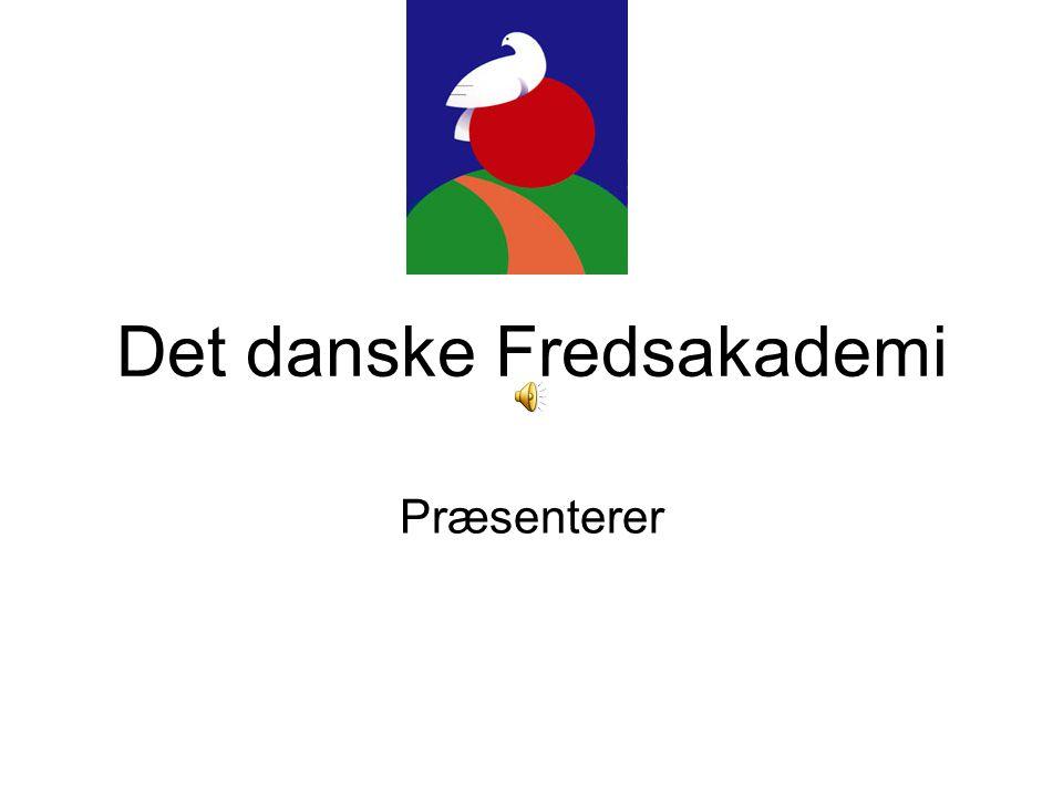 Det danske Fredsakademi Præsenterer