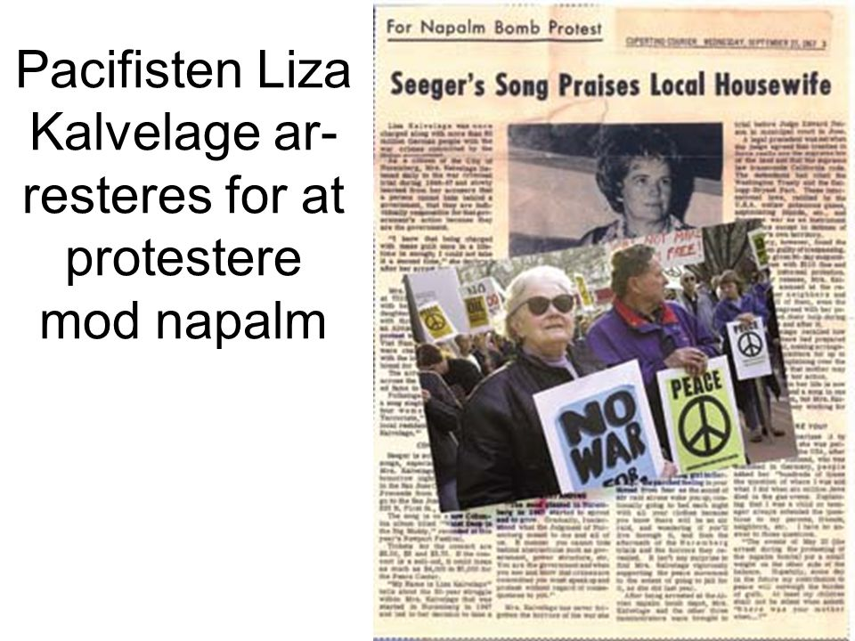 Pacifisten Liza Kalvelage ar- resteres for at protestere mod napalm