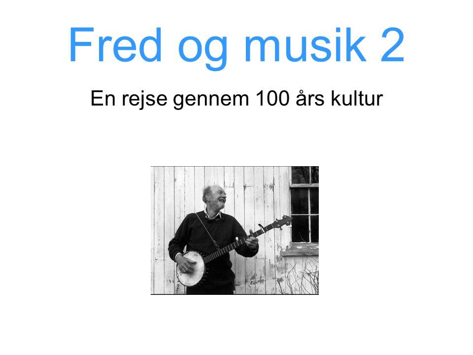 Fred og musik 2 En rejse gennem 100 års kultur
