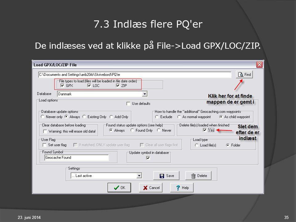 23. juni 201435 7.3 Indlæs flere PQ er De indlæses ved at klikke på File->Load GPX/LOC/ZIP.