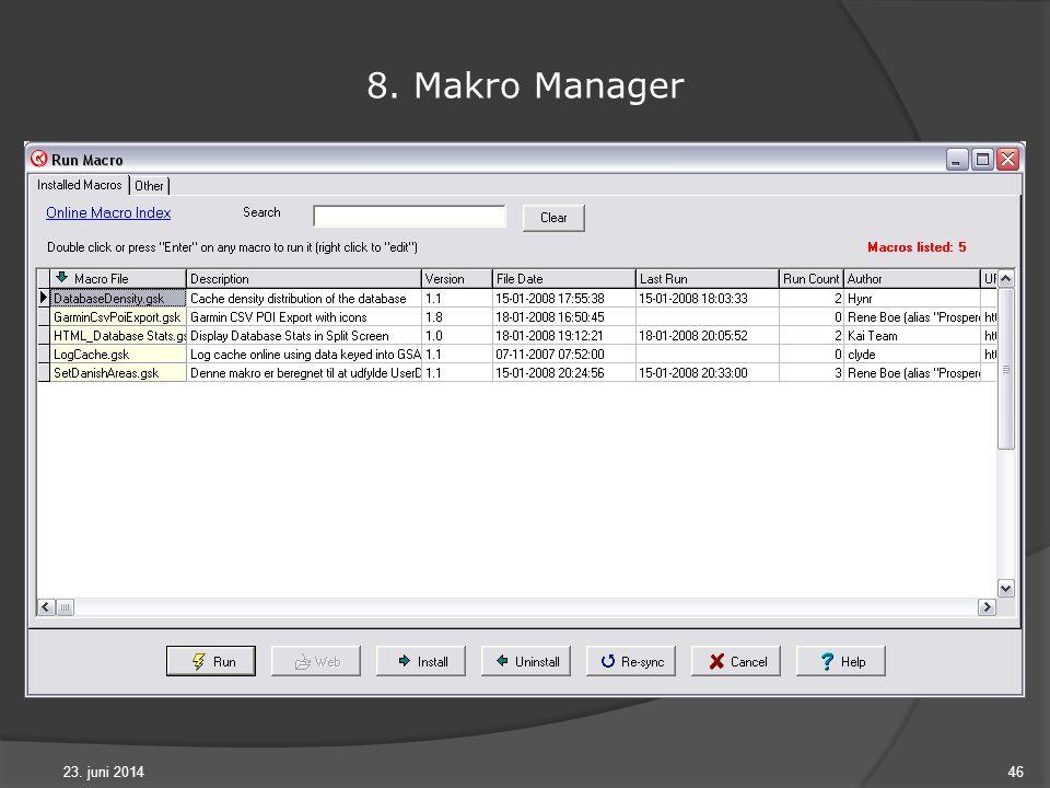 23. juni 201446 8. Makro Manager
