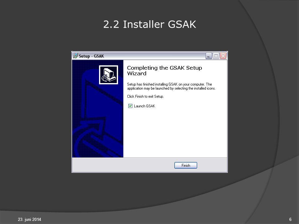 23. juni 20146 2.2 Installer GSAK
