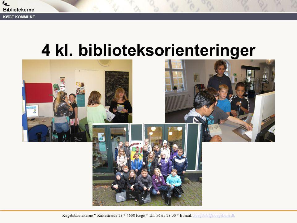 Køgebibliotekerne * Kirkestræde 18 * 4600 Køge * Tlf: 56 65 23 00 * E-mail: koegebib@koegekom.dkkoegebib@koegekom.dk Bibliotekerne KØGE KOMMUNE 4 kl.