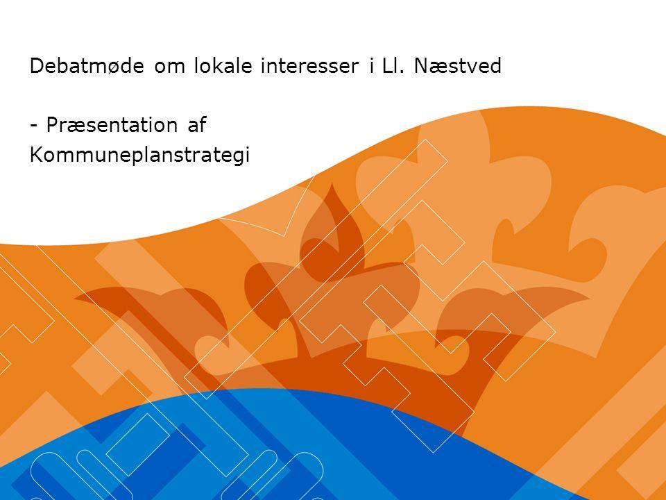 Debatmøde om lokale interesser i Ll. Næstved - Præsentation af Kommuneplanstrategi