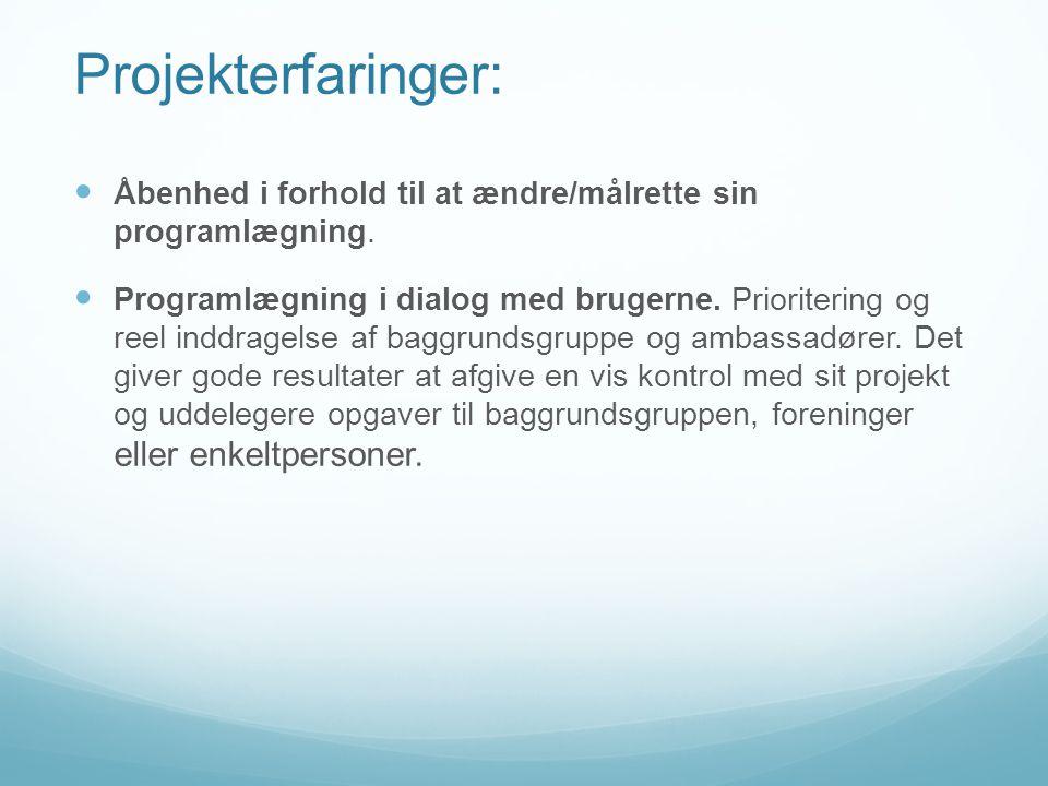 Projekterfaringer:  Åbenhed i forhold til at ændre/målrette sin programlægning.