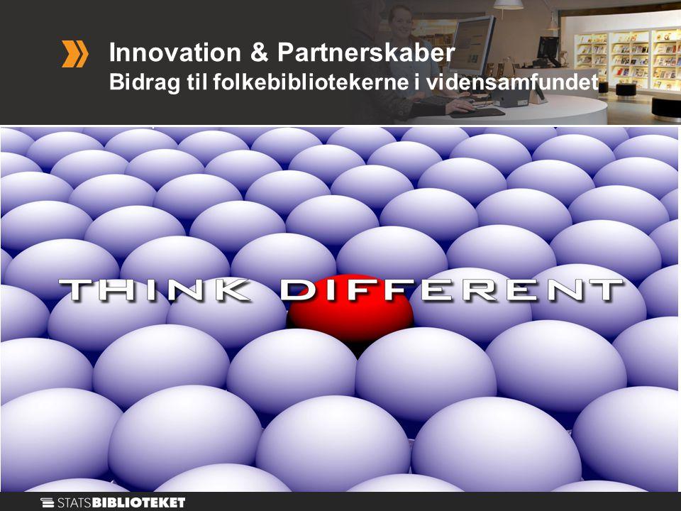 Innovation & Partnerskaber Bidrag til folkebibliotekerne i vidensamfundet