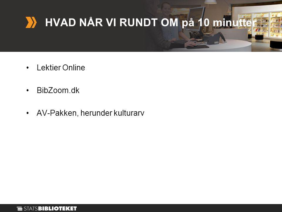 HVAD NÅR VI RUNDT OM på 10 minutter •Lektier Online •BibZoom.dk •AV-Pakken, herunder kulturarv