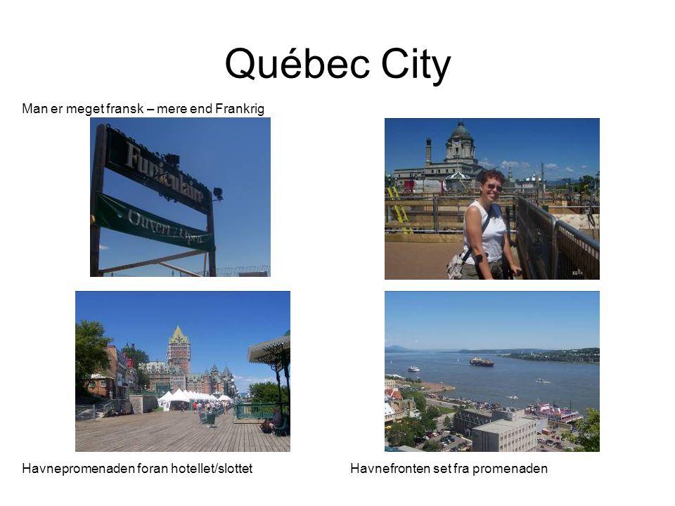 Québec City Man er meget fransk – mere end Frankrig Havnepromenaden foran hotellet/slottetHavnefronten set fra promenaden